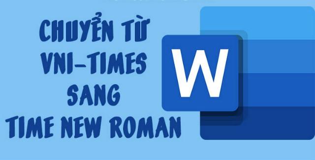 Cách đổi phông chữ VNI-Times sang Times New Roman nhanh chóng